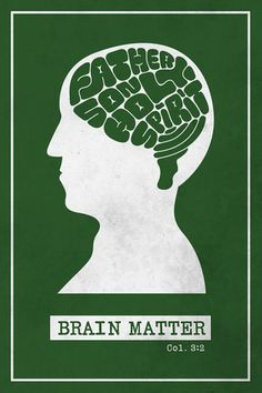 "Brain Matter - Christian Poster  Col. 3:2 - ""Think about the things of heaven, not the things of earth."""