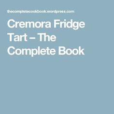 Cremora Fridge Tart – The Complete Book