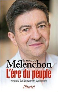 Telecharger L'Ere du peuple de Jean-Luc Mélenchon PDF, Kindle, ePub, L'Ere du peuple PDF