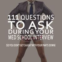 "Med school interview season is coming up, so I've put together a massive list of questions that you can ask during your medical school interview so you don't get caught with your pants down when someone inevitably asks, ""Do you have any questions for me?"" ""Do you have any questions for me?"" ""Why yes, I have 111 questions."" #premed #neversaynope #medicalschool http://premedrevolution.com/pantsdown"