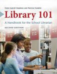 Library 101 : a Handbook for the School Librarian  Claire Gatrell Stephens and Patricia Franklin  #DOEBibliography
