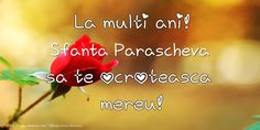 La multi ani! Sfanta Parascheva sa te ocroteasca mereu!