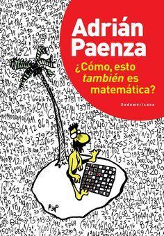 Para bajar gratuitamente los libros de Adrián Paenza. Un excelente pensador matemático y entre juego y juego hace pensar y aprender. Vía Majo Pautassio