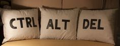 CTRL + ALT + DEL pillows