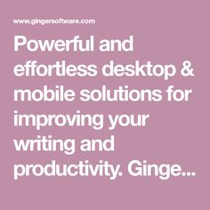 Powerful and effortless desktop & mobile solutions for improving your writing and productivity. Ginger Software is your personalized editor - everywhere you go. Prepositions, Adverbs, Nouns Exercises, What Is A Noun, Concrete Nouns, Types Of Verbs, Order Of Adjectives, Examples Of Adjectives