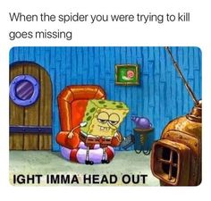 """'Ight Imma Head Out' Is Our New Favorite Spongebob Meme - Funny memes that """"GET IT"""" and want you to too. Get the latest funniest memes and keep up what is going on in the meme-o-sphere. Dog Memes, Dankest Memes, Funny Memes, Jokes, Text Memes, Funny Sarcasm, Funniest Memes, Life Memes, Funny Gifs"""