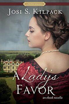 A Lady's Favor (A Proper Romance Novella) by Josi S. Kilpack. Regency Romance.  New LDS Fiction
