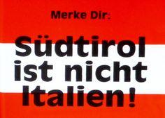 Sagen Sie nie zu einem echten Südtiroler er/sie sei  Italiener!