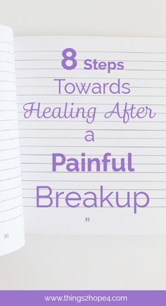 8 STEPS TOWARDS HEALING AFTER A PAINFUL BREAKUP - www.things2hope4.com   Are you a young Christian woman coping with a bad breakup? If so, then my blog post may help you recover. Excerpt from post: Suddenly, what you thought would last forever ended abruptly. That's when your whole world shatters into a million pieces leaving you alone to salvage what lies before you, your broken heart. You ask yourself, What we shared was so special, what happened?....CLICK PIN TO READ MORE!