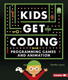 Programming Games and Animation Kids Get Coding Series Book Review