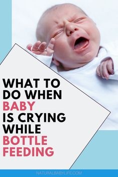 Newborns often cry a lot, but usually eating makes them feel better. What should you do, however, if your baby is crying while she is eating from the bottle? Here is a guide to navigate common issues that you'll find with bottle-feeding! Natural Parenting, Gentle Parenting, Parenting Tips, Gassy Baby, Attachment Parenting, Baby Led Weaning, Bottle Feeding, Baby Health, Natural Baby