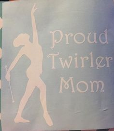 Proud Twirler Mom Decal by BigMamasDesigns on Etsy