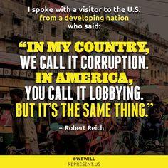 RT .@MissREVO: Lobbying & Corruption. @RBReich @RepresentDotUs #UniteBlue #P2 @CanProveIt @_metafizik @Wandererl9