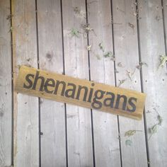 Shenanigans Barn Wood Sign Hand Painted Genuine by WarAndPieces
