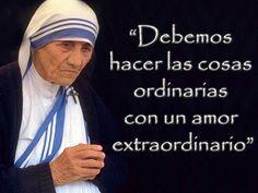 Madre Teresa de Calcuta - debemos hacer las cosas...