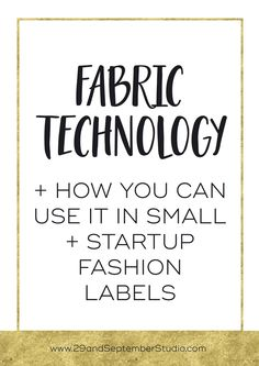 Fabric technology + how new fashion brands can use it in their new business. If you're starting a fashion brand this is a great resource as it tells you how you can have cutting edge technology, even as a start up fashion label.