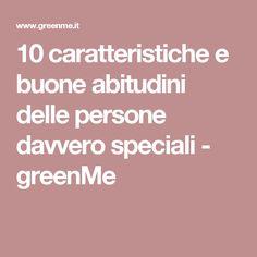 10 caratteristiche e buone abitudini delle persone davvero speciali - greenMe