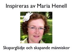 Maria Henells kreativa uttryck | Punctum saliens - Mer människa