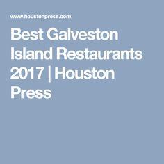 Best Galveston Island Restaurants 2017 | Houston Press
