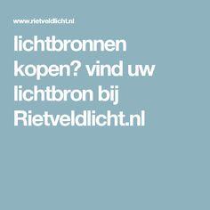 lichtbronnen kopen? vind uw lichtbron bij Rietveldlicht.nl