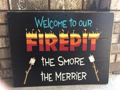 Welcome to our Firepit the S'more the Merrier Wooden Sign/ Firepit Sign/ Welcome Sign Outdoor Sign/ Fire Pit Sign/Campfire Sign/Bonfire Sign Outdoor Signs, Rustic Outdoor, Outdoor Fire, Outdoor Living, Outdoor Ideas, Outdoor Projects, Outdoor Decor, Easy Fire Pit, Small Fire Pit