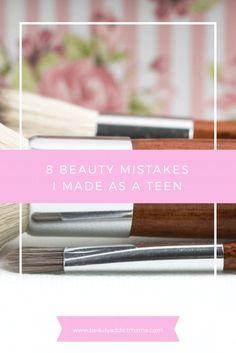 8 Beauty Errors I Made as Teenager - beauty addict mama