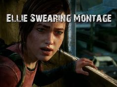 The Last of Us - Ellie Swearing Montage