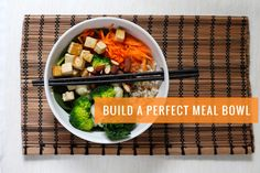 How to build a meal bowl.