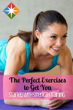 Are you just starting out with exercise? You'll want to use these 10 exercises to help you get started with strength training the right way!
