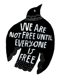 We Are Not Free Until Everyone Is Free by Illustrator Lisa Congdon
