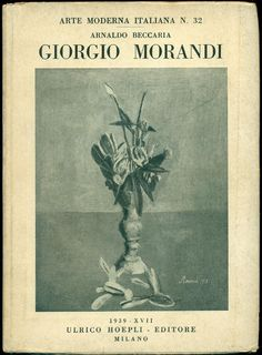 Giorgio Morandi. Milano,  Hoepli  (Arte Moderna Italiana),  1939