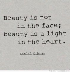 Beauty is a light in the heart..