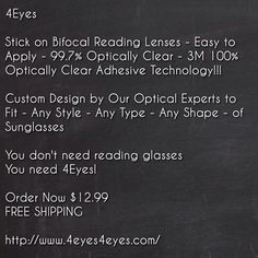 Stick on Bifocal Reading Lenses - Easy to Apply - 99.7% Optically Clear - 3M 100% Optically Clear Adhesive Technology!!!  Custom Design by Our Optical Experts to Fit - Any Style - Any Type - Any Shape - of Sunglasses   You don't need reading glasses You need 4Eyes!  Order Now $12.99 FREE SHIPPING  http://www.4eyes4eyes.com/  https://www.youtube.com/watch?v=GcMRT-wIg7U  #bifocals #ineedbifocals