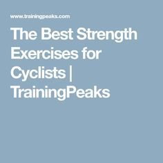 Strength Exercises For Cyclists |