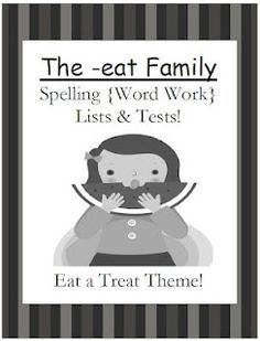 Classroom Freebies Too: Fern Smith's The -eat Family Spelling Lists & Tests