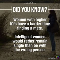 Women With Higher IQ's Have A Harder Time Finding A Mate - https://themindsjournal.com/women-higher-iqs-harder-time-finding-mate/