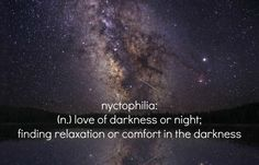 i gladly suffer from nyctophilia