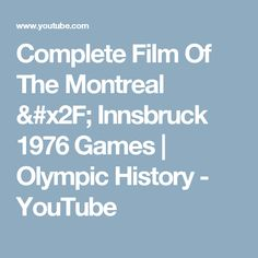 Complete Film Of The Montreal / Innsbruck 1976 Games | Olympic History - YouTube