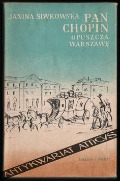 Pan Chopin opuszcza Warszawę [ilustr. A. Uniechowski]