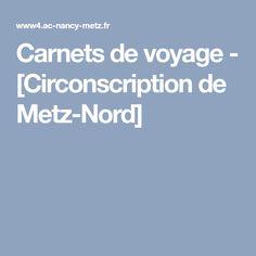 Carnets de voyage - [Circonscription de Metz-Nord] Metz, Projects
