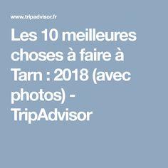 Les 10 meilleures choses à faire à Tarn : 2018 (avec photos) - TripAdvisor