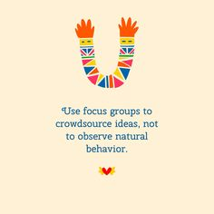 Focus groups are not recommended for behavioral research.