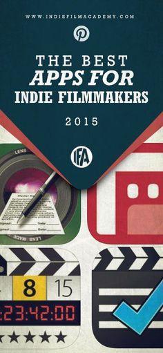 The Best Apps for Indie Filmmakers #FilmmakingTricks