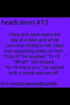 Well I doubt he'd run off afterwards unless it turns into a cute water fight chase scene with Clary yelling at him...