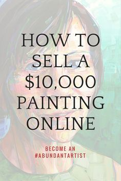 We work with hundreds of artists around the world. The most successful ones are the ones who recognize how important it is to develop an online presence. It's time to get savvy, build a website, and connect with your buyers online! We talked to many of ou Sell Paintings Online, Selling Paintings, Selling Art Online, Online Painting, Online Art, Art Paintings, Things To Sell Online, Learn Painting, Sell Things