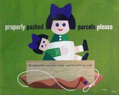 Tom Eckersley Properly packed parcels please doll GPO poster people Vintage Advertisements, Vintage Ads, Vintage Posters, General Post Office, Old Ads, Office Art, Cute Pokemon, Cool Posters, Modern Graphic Design