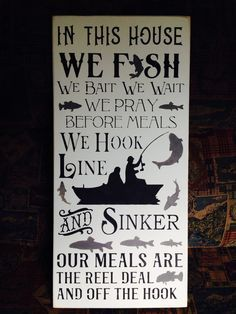 IN THIS HOUSE WE FISH 12 x 24 Wood Sign Hand Painted by me Each sign you see in my shop is made with real wood, I believe the knots and imperfections are part of what makes the each sign unique. My designs are taking anywhere from 10 14 days from time of Fishing Signs, Fishing Quotes, Fishing Rods, Fishing Stuff, Painted Wood Signs, Wooden Signs, Hand Painted, Fish House, Fishing Guide