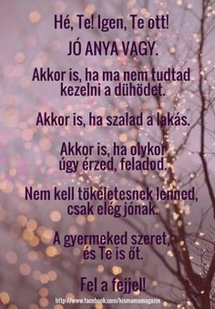 Jó anya vagyok :-) Positive Quotes, Motivational Quotes, Good Sentences, Rainbow Dash, Happy Thoughts, Just Love, Einstein, Quotations, Life Quotes