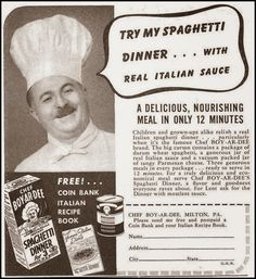 """Chef BoyArDee--spaghetti in a box. Pasta, """"real Italian sauce,"""" and Parmesan cheese. Add the meatballs! Vintage Advertisements, Vintage Ads, Vintage Food, Chef Boyardee, Spaghetti Dinner, Pasta, Old Ads, Good Housekeeping, Do You Remember"""