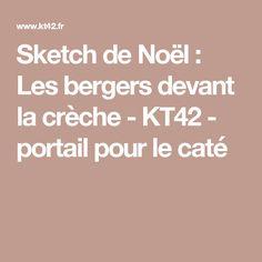Sketch de Noël : Les bergers devant la crèche - KT42 - portail pour ...